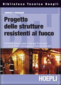 Libro Progettazione strutturale per la sicurezza all'incendio Andrew H. Buchanan