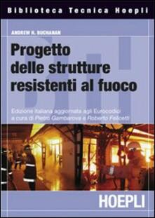 Progettazione strutturale per la sicurezza all'incendio - Andrew H. Buchanan - copertina