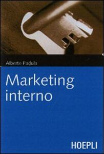 Libro Marketing interno. Prospettive e applicazioni innovative Alberto Padula