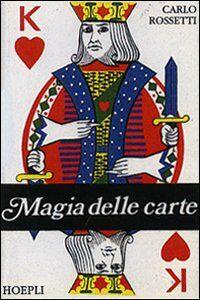 Libro Magie delle carte Carlo Rossetti