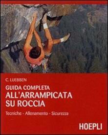 Chievoveronavalpo.it Guida completa all'arrampicata su roccia. Ediz. illustrata Image