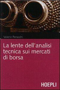 Libro L' analisi tecnica. Dall'Intra-Day Trading ai Secular Trend attraverso i Candlestick e la Elliot Wave Theory Valerio Peracchi