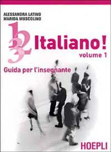 Libro 1, 2, 3,... italiano! Corso comunicativo di lingua italiana per stranieri. Guida per l'insegnante. Vol. 1 Alessandra Latino , Marida Muscolino
