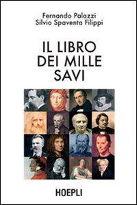 Libro Il libro dei mille savi Fernando Palazzi , Silvio Spaventa Filippi