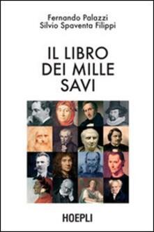 Il libro dei mille savi - Fernando Palazzi,Silvio Spaventa Filippi - copertina