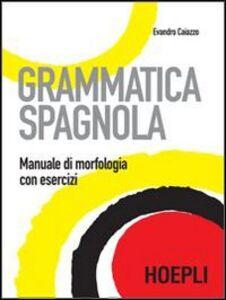 Libro Grammatica spagnola. Manuale di morfologia con esercizi Evandro Caiazzo