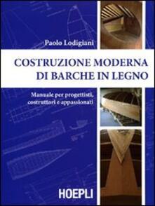 Costruzione moderna di barche in legno. Manuale per progettisti, costruttori e appassionati.pdf