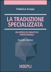La traduzione specializzata. Un approccio didattico professionale