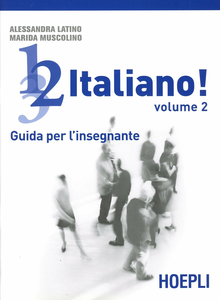 Libro 1, 2, 3,... italiano! Corso comunicativo di lingua italiana per stranieri. Guida per l'insegnante. Vol. 2 Alessandra Latino , Marida Muscolino