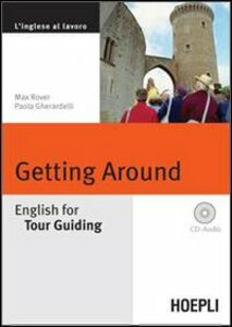 Libro Getting around. English for tour guiding. Con CD Audio Max Rover , Paola Gherardelli