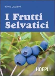 Guida ai frutti selvatici - Ennio Lazzarini - copertina