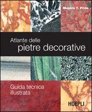 Libro Atlante delle pietre decorative. Guida tecnica illustrata. Ediz. illustrata Monica T. Price