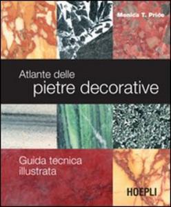 Libro Atlante delle pietre decorative. Guida tecnica illustrata Monica T. Price