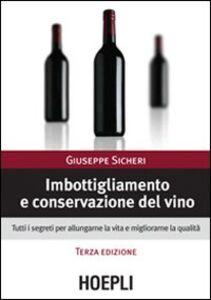 Foto Cover di Imbottigliamento e conservazione del vino, Libro di Giuseppe Sicheri, edito da Hoepli
