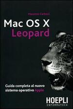 Mac OS X Leopard. Guida completa al nuovo sistema operativo Apple