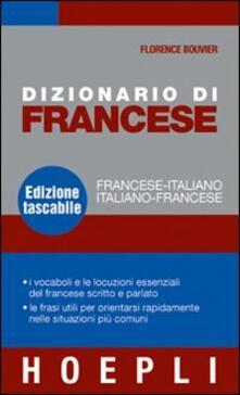 Dizionario di francese. Francese-italiano, italiano-francese. Ediz. bilingue - Florence Bouvier - copertina