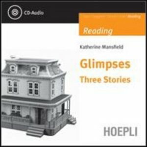 Foto Cover di Glimpses. Three stories. Con CD Audio, Libro di Katherine Mansfield, edito da Hoepli