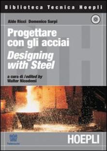 Il manuale dell'acciaio - Aldo Ricci,Domenico Surpi - copertina