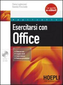 Libro Esercitarsi con Office. Con CD-ROM Flavia Lughezzani , Daniela Percivalle