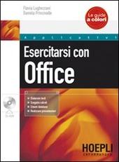 Esercitarsi con Office. Con CD-ROM