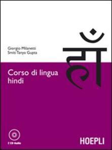 Corso di lingua hindi. Con 2 CD Audio - Giorgio Milanetti,Smiti T. Gupta - copertina