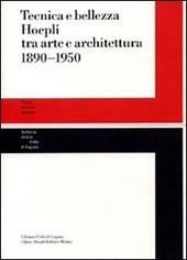 Tecnica e bellezza Hoepli tra arte e architettura 1890-1950