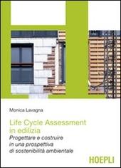Life cycle assessment in edilizia. Progettare e costruire in una prospettiva di sostenibilità ambientale