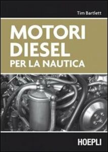 Libro Motori diesel per la nautica Tim Bartlett