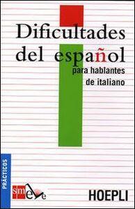 Foto Cover di Dificultades del español para hablantes de italiano. Ediz. italiana, Libro di  edito da Hoepli
