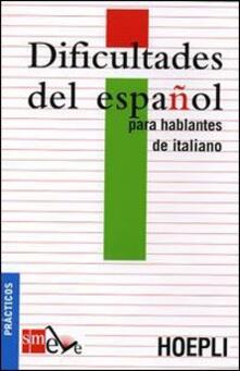 Lpgcsostenible.es Dificultades del español para hablantes de italiano. Ediz. italiana Image