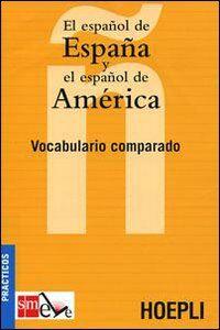 Foto Cover di El español de España y el español de America. Vocabulario comparado, Libro di  edito da Hoepli