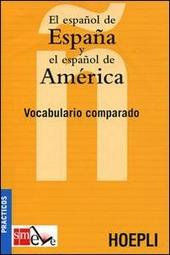 El español de España y el español de America. Vocabulario comparado