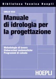 Libro Manuale di idrologia per la progettazione Emilio Usai