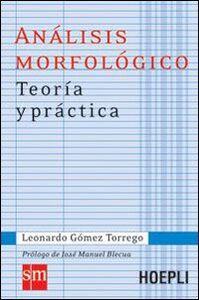 Libro Análisis morfológico. Teoría y práctica Leonardo Gómez Torrego