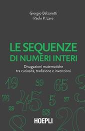 Le sequenze di numeri interi. Divagazioni matematiche tra curiosità, tradizione e invenzioni
