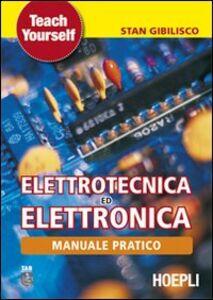 Libro Manuale pratico di elettrotecnica ed elettronica Stan Gibilisco