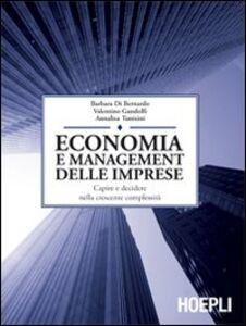 Libro Economia e management delle imprese. Capire e decidere nella crescente complessità Di Bernardo