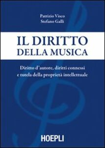 Libro Il diritto della musica Patrizio Visco , Stefano Galli