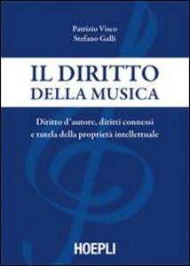 Libro Il diritto della musica Patrizio Visco , Stefano Bruno Galli