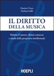 Il diritto della musica - Patrizio Visco,Stefano Bruno Galli - copertina