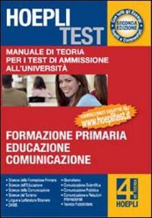 Listadelpopolo.it Hoepli test. Manuale di teoria per i test di ammissione all'università. Vol. 4: Formazione primaria, educazione, comunicazione. Image