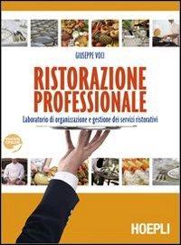 Ristorazione professionale. Per gli Ist. professionali alberghieri. Con espansione online - Voci G. - wuz.it