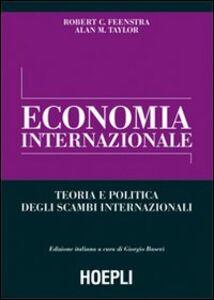 Libro Economia internazionale. Teoria e politica degli scambi internazionali Robert C. Feenstra , Alan M. Taylor