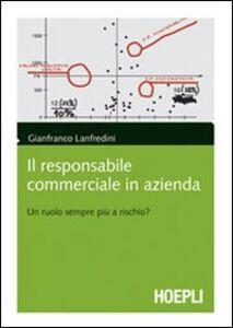 Libro Il responsabile commerciale in azienda: un ruolo sempre più a richio? Gianfranco Lanfredini