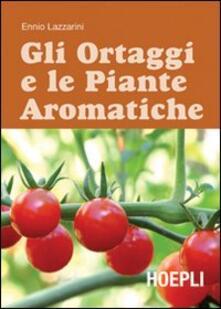 Gli ortaggi e le piante aromatiche - Ennio Lazzarini - copertina