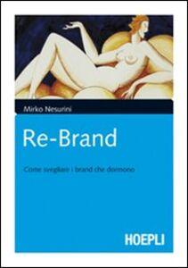 Libro Re-brand. Come svegliare i brand che dormono Mirko Nesurini