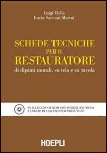 Libro Schede tecniche per il restauratore di dipinti murali, su tela e su tavola. Con CD-ROM Luigi Rella , Lucia Saccani Marini