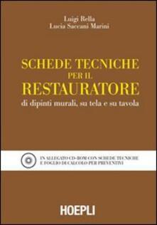 Schede tecniche per il restauratore di dipinti murali, su tela e su tavola. Con CD-ROM - Luigi Rella,Lucia Saccani Marini - copertina