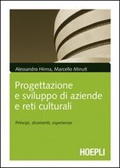Progettazione e sviluppo delle aziende culturali. Principi, strumenti, esperienze