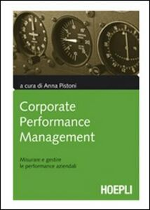 Libro Corporate performance management. Misurare e gestire le performance aziendali